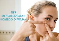 Tips Menghilangkan Komedo di Wajah